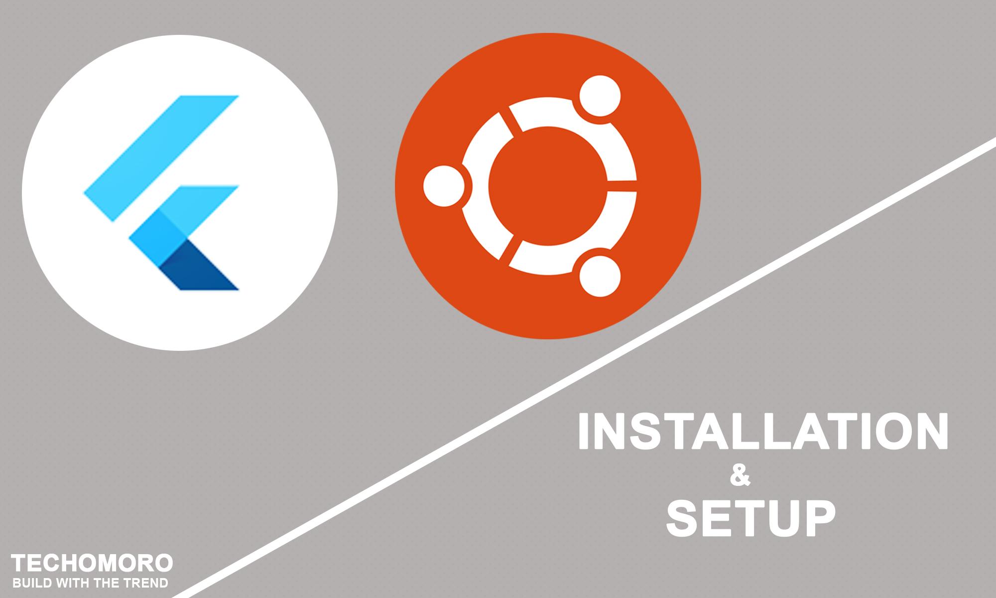 How to Install and Setup Flutter on Ubuntu 18.04.1 LTS (Bionic Beaver)