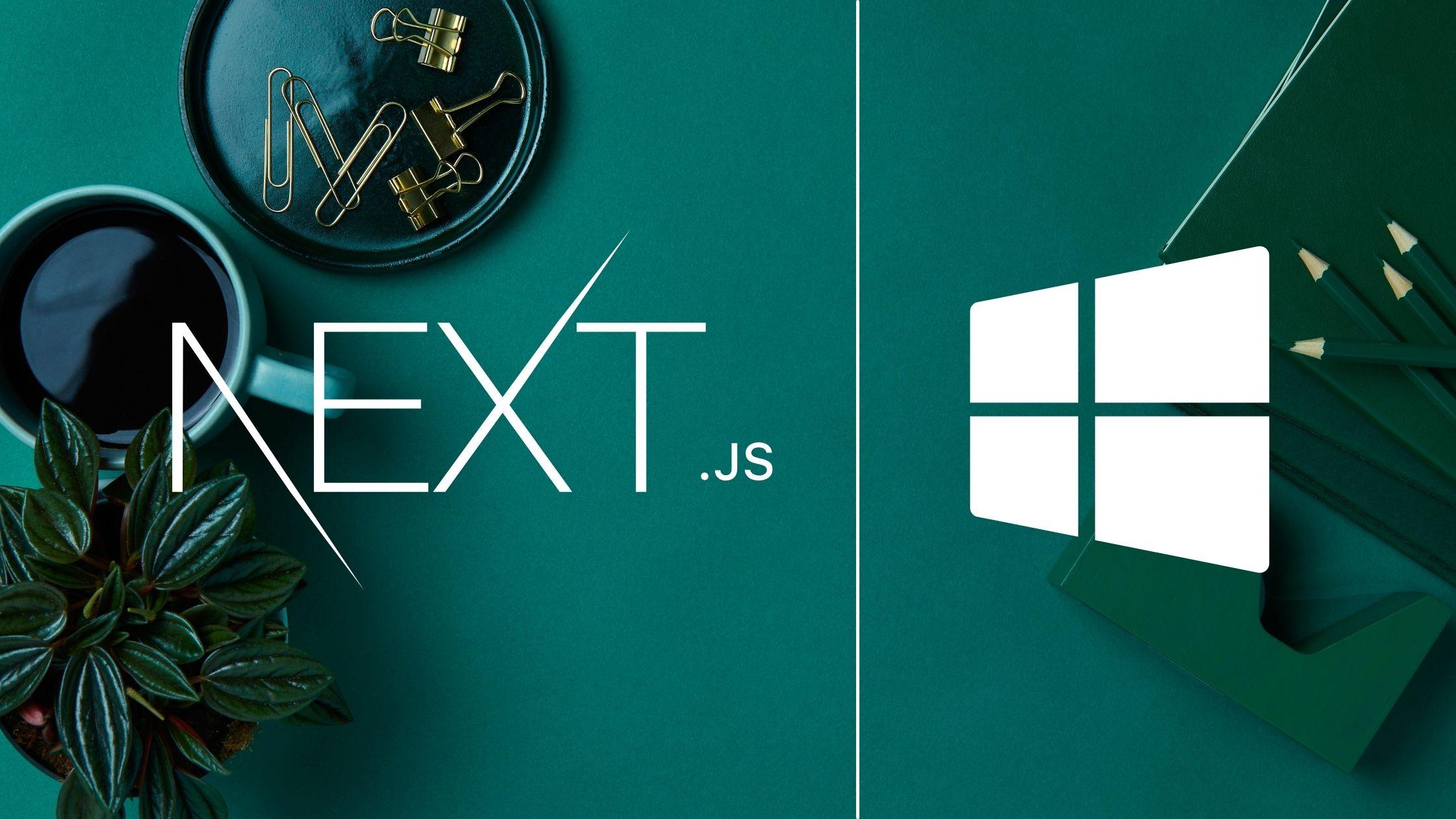 next.js windows 10